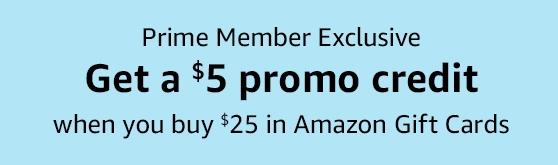 Amazon:购买$25 Amazon Gift Card可获$5 Credit (只限Amazon Prime会员)